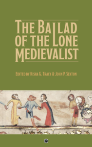 Book cover: The Ballad of the Lone Medievalist