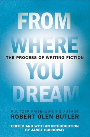 Book cover: From Where you Dream by Robert Olen Butler